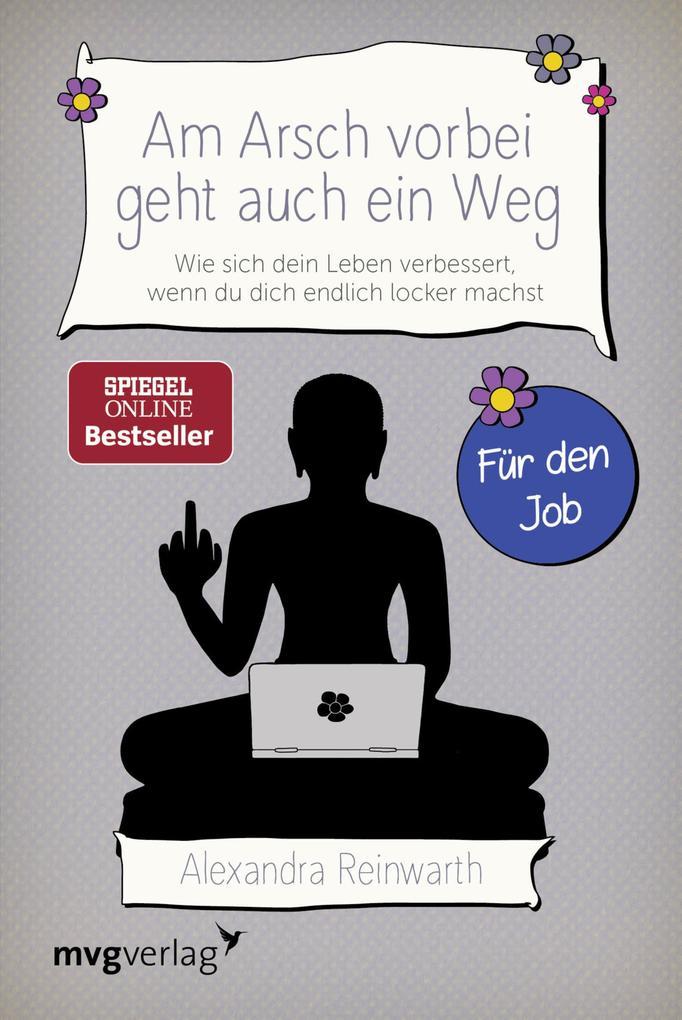 Am Arsch vorbei geht auch ein Weg - Für den Job als eBook