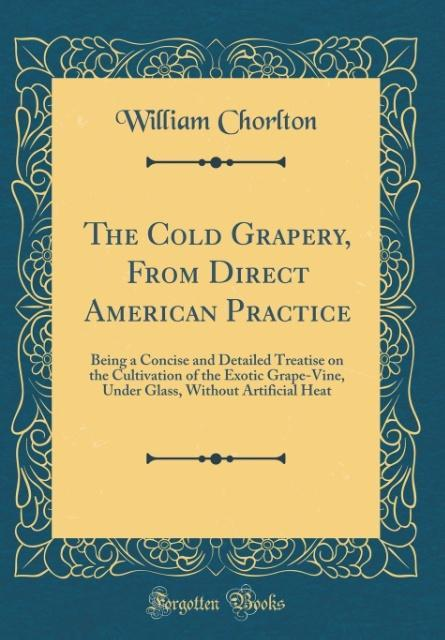 The Cold Grapery, From Direct American Practice...
