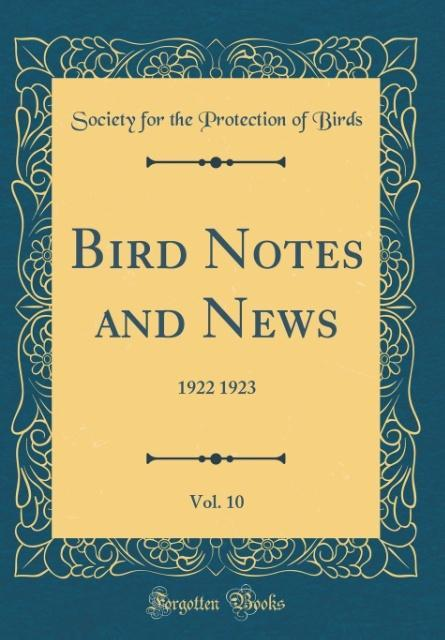 Bird Notes and News, Vol. 10 als Buch von Socie...