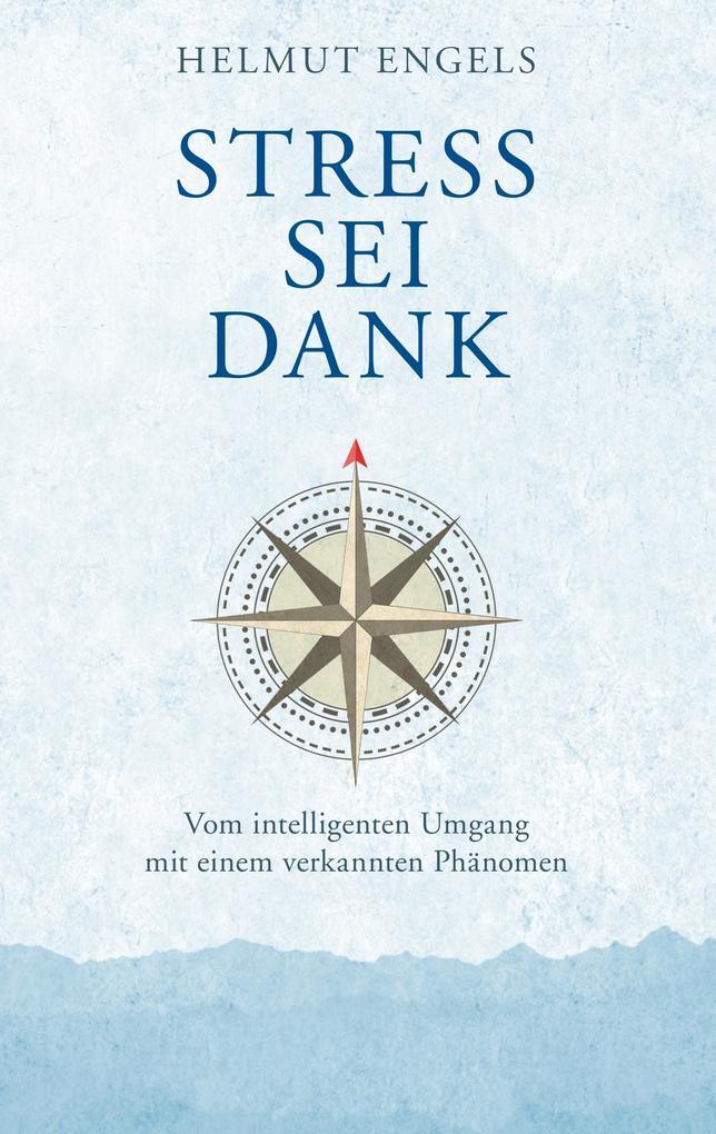 Stress sei Dank als Buch von Helmut Engels