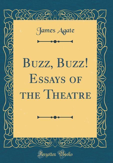 Buzz, Buzz! Essays of the Theatre (Classic Repr...