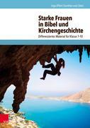 Starke Frauen in Bibel und Kirchengeschichte