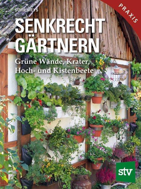 Senkrecht Gärtnern