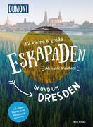 52 kleine & große Eskapaden in und um Dresden