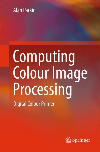 Computing Colour Image Processing als Buch von ...