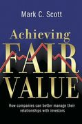 Achieving Fair Value: How Companies Can Better Manage Their Relationships with Investors