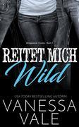 Reitet Mich Wild (Bridgewater County, #1)
