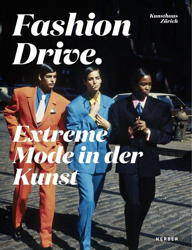 Fashion Drive. Extreme Mode in der Kunst als Bu...