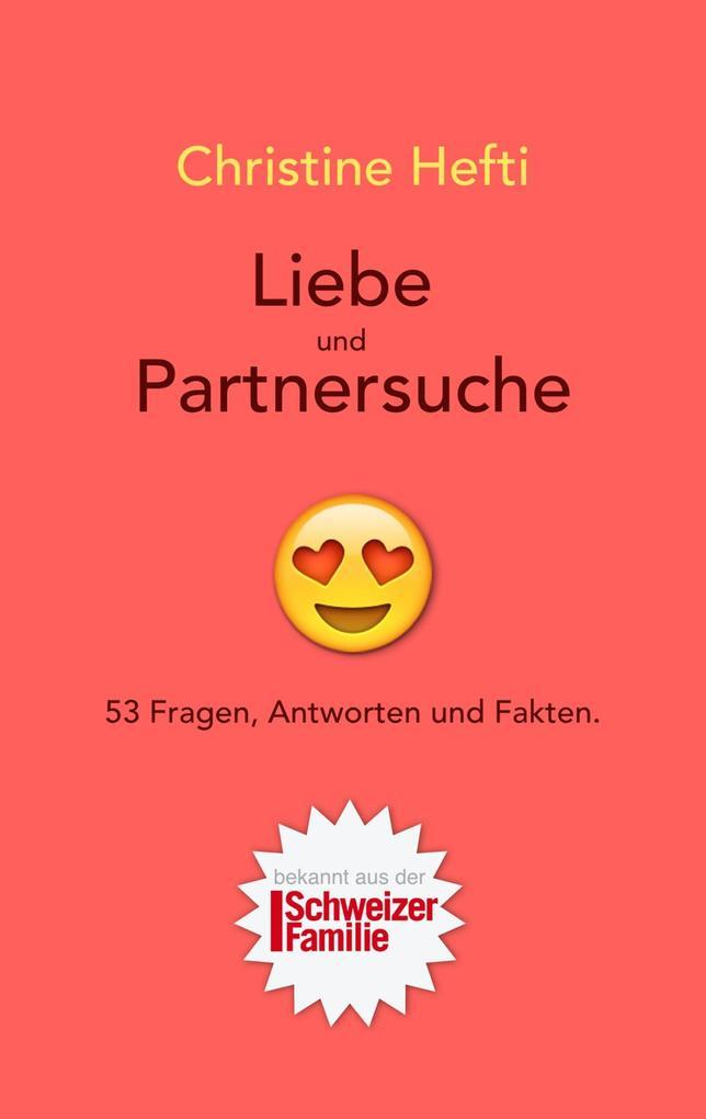 Liebe und Partnersuche als Buch von Christine H...