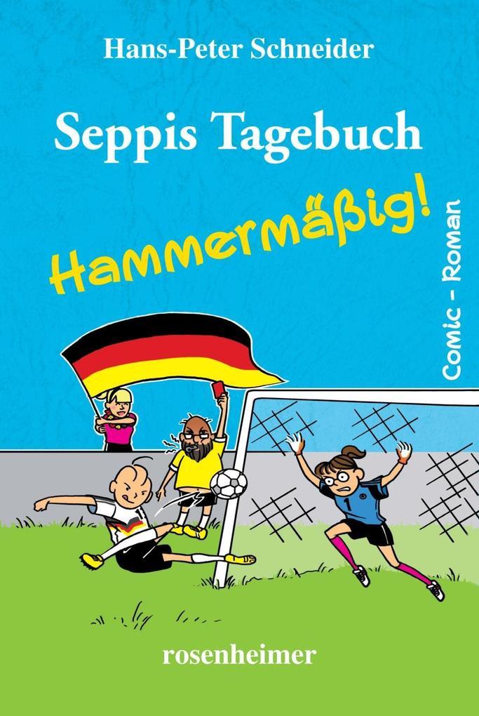 Seppis Tagebuch - Hammermäßig! als Buch