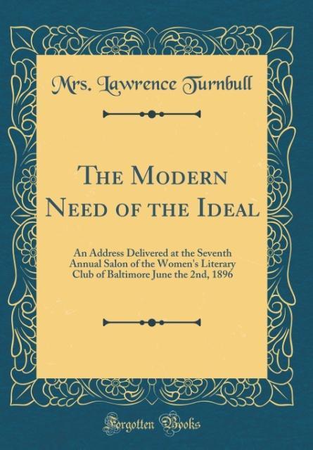 The Modern Need of the Ideal als Buch von Mrs. ...