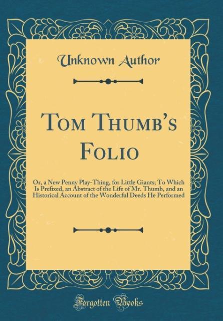 Tom Thumb´s Folio als Buch von Unknown Author