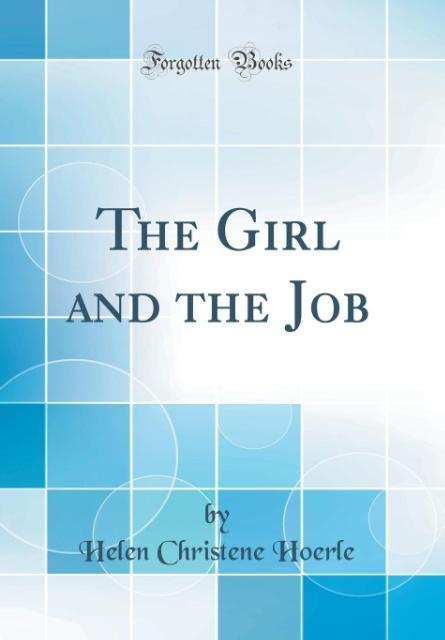 The Girl and the Job (Classic Reprint) als Buch...