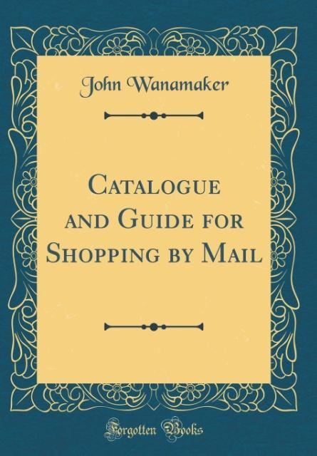 Catalogue and Guide for Shopping by Mail (Class...