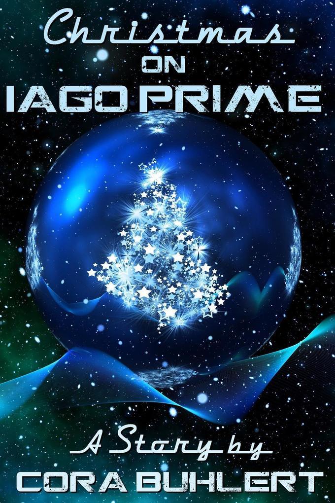 Christmas on Iago Prime (A Year on Iago Prime, #2) als eBook