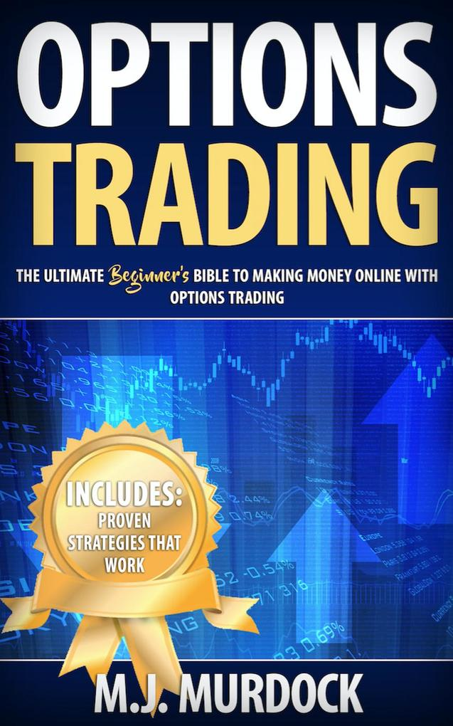 Options Trading: The Ultimate Beginner´s Bible ...