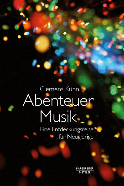 Abenteuer Musik als Buch von Clemens Kühn