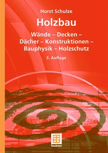 Holzbau als Buch von Horst Schulze
