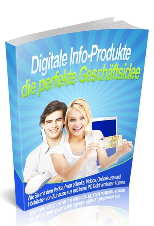 Digitale Info-Produkte die perfekte Geschäftsid...