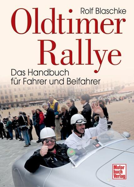Oldtimer-Rallye als Buch von Rolf Blaschke