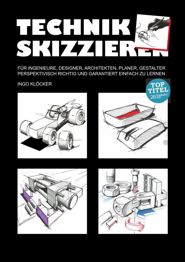 Technik skizzieren als Buch von Ingo Klöcker