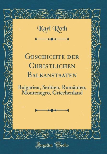 Geschichte der Christlichen Balkanstaaten als B...