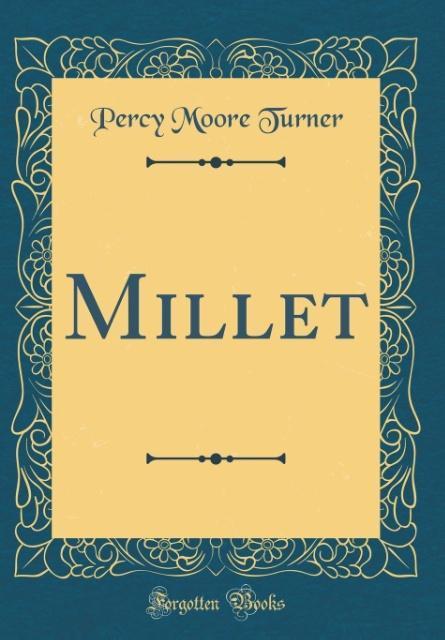 Millet (Classic Reprint) als Buch von Percy Moo...