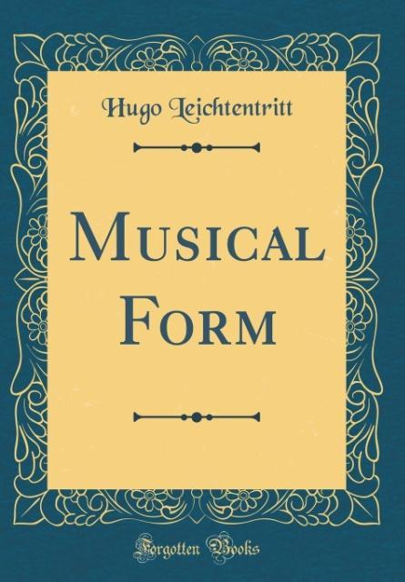 Musical Form (Classic Reprint) als Buch von Hug...