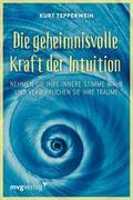 Die geheimnisvolle Kraft der Intuition