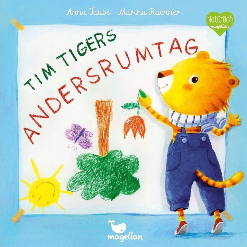 Tim Tigers Andersrumtag als Buch von Anna Taube...