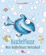 Kuschelflosse - Mein blubberblaues Vorlesebuch