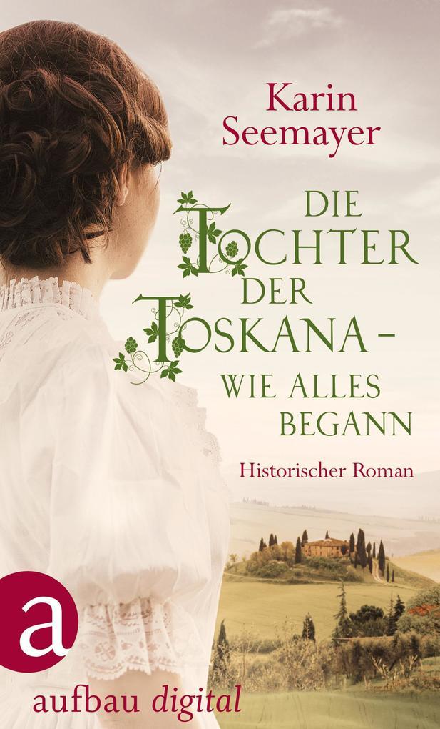 Die Tochter der Toskana - wie alles begann als eBook