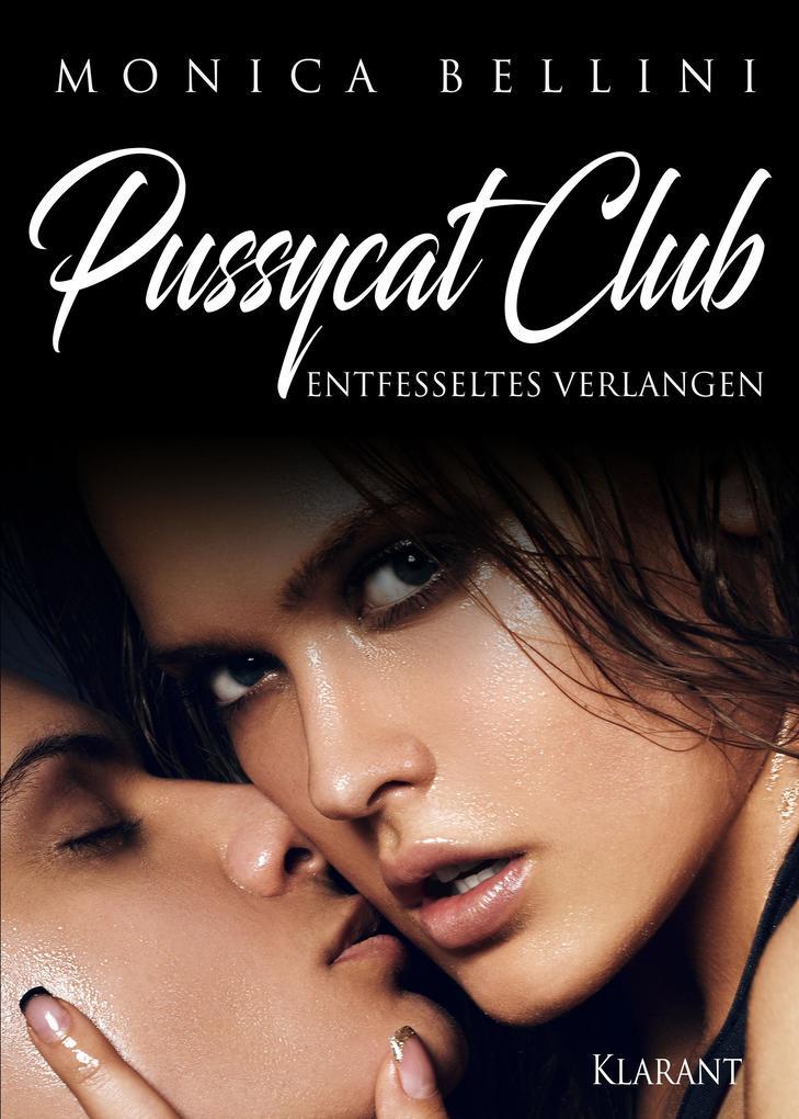 Pussycat Club: Entfesseltes Verlangen als eBook