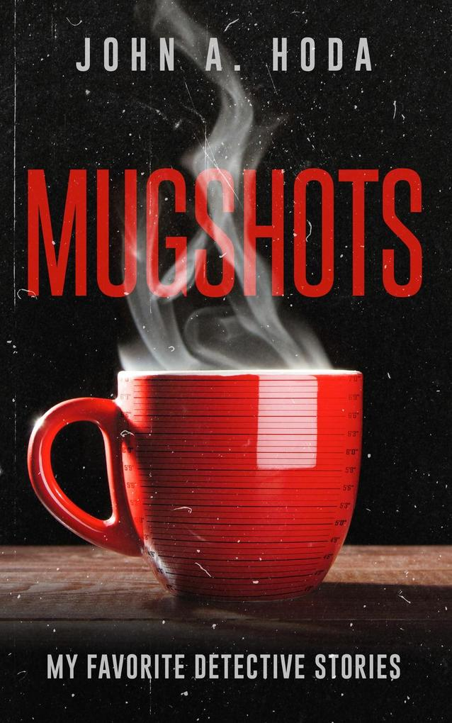 Mugshots: My Favorite Detective Stories als eBo...