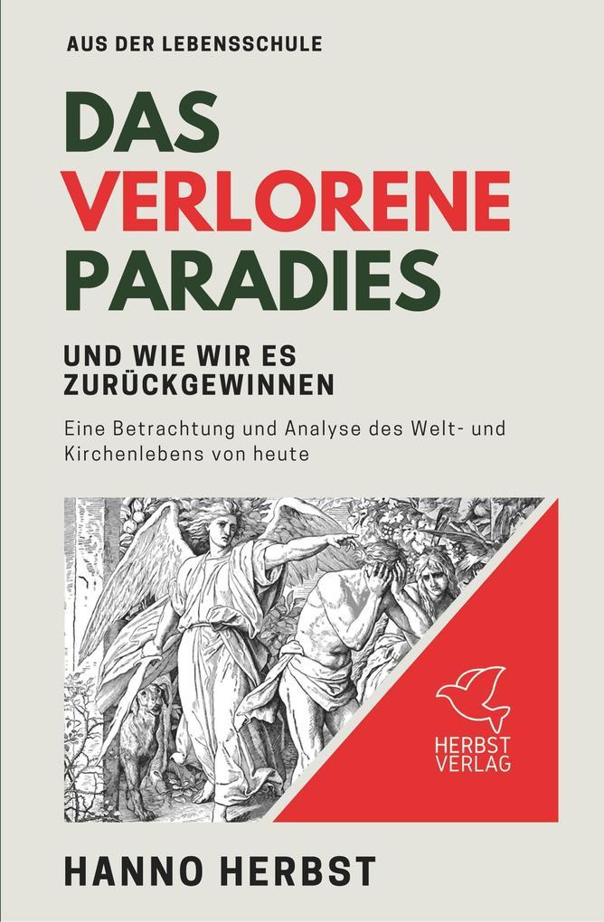 Das verlorene Paradies und wie wir es zurückgew...