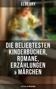 Else Ury: Die beliebtesten Kinderbücher, Romane, Erzählungen & Märchen (110 Titel in einem Band)
