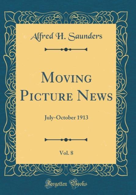 Moving Picture News, Vol. 8 als Buch von Alfred...
