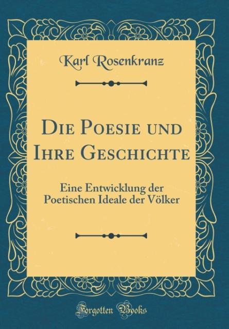 Die Poesie und Ihre Geschichte als Buch von Karl Rosenkranz - Karl Rosenkranz