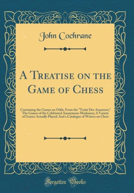 A Treatise on the Game of Chess als Buch von Jo...