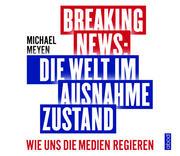 Breaking News: Die Welt im Ausnahmezustand