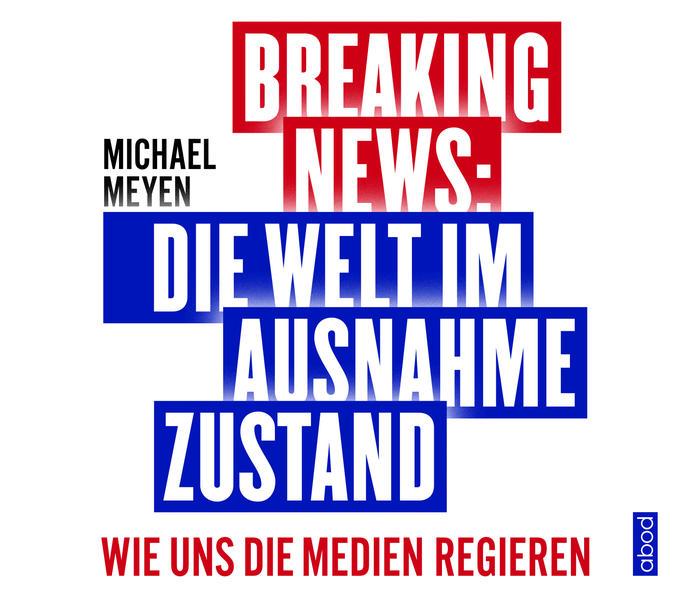 Breaking News: Die Welt im Ausnahmezustand als Hörbuch
