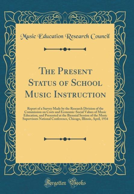 The Present Status of School Music Instruction ...