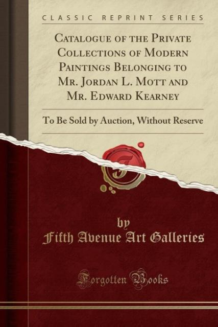 Catalogue of the Private Collections of Modern ...