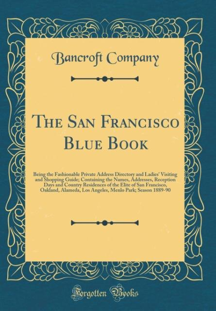 The San Francisco Blue Book als Buch von Bancro...