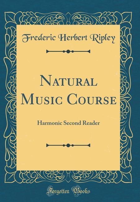 Natural Music Course als Buch von Frederic Herb...