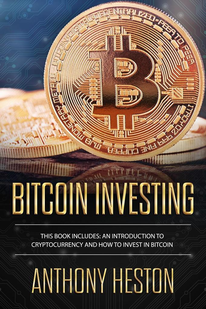 Bitcoin Investing: An Introduction to Cryptocur...