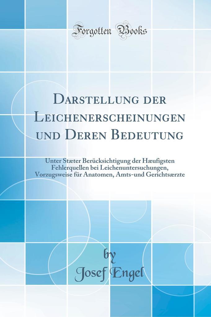 Darstellung der Leichenerscheinungen und Deren ...