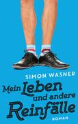 [Simon Wasner: Mein Leben und andere Reinfälle]
