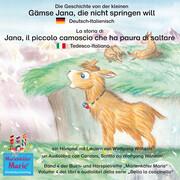 Die Geschichte von der kleinen Gämse Jana, die nicht springen will. Deutsch-Italienisch / La storia di Jana, il piccola camoscio che ha paura di saltare. Tedesco-Italiano.
