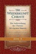 Die Wiederkunft Christi - Die Auferstehung des Christus im eigenen Inneren, Band 2